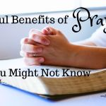 Powerful Benefits of Prayer You Might Not Know