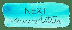 next newsletter button