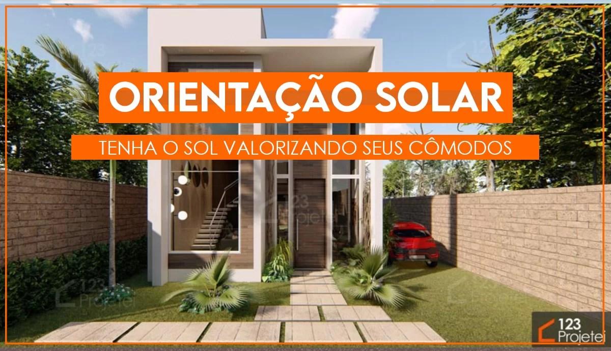 Read more about the article Orientação solar no seu projeto arquitetônico: conheça a importância