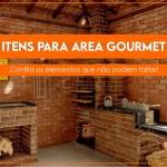 Itens da área gourmet que não podem faltar no seu projeto