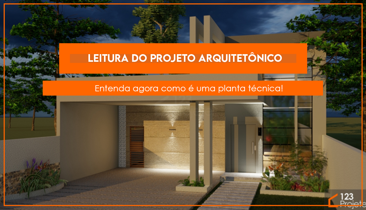 Read more about the article Leitura do projeto arquitetônico: entenda a planta técnica!