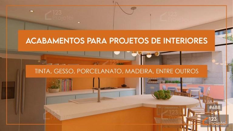 Read more about the article Acabamentos para Projetos de Interiores