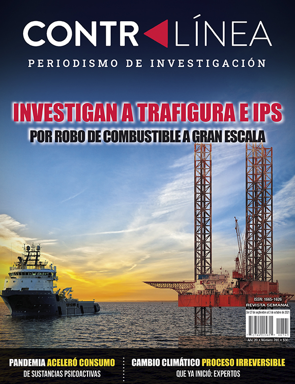 Portada 765 de la revista Contralínea, periodismo de investigación. Investigan a Trafigura e IPS por traficar huachicol en barcos