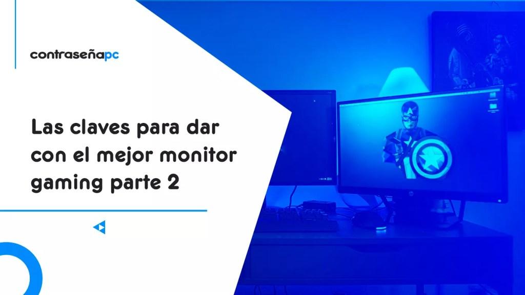 Las-claves-para-dar-con-el-mejor-monitor-gaming-parte-2-contrapc