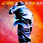 Ike Chuks – Play Like Play | New Music