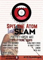 Spit The Atom Presents 'Spit The Atom At SLAM' – Friday, November 11 | Events