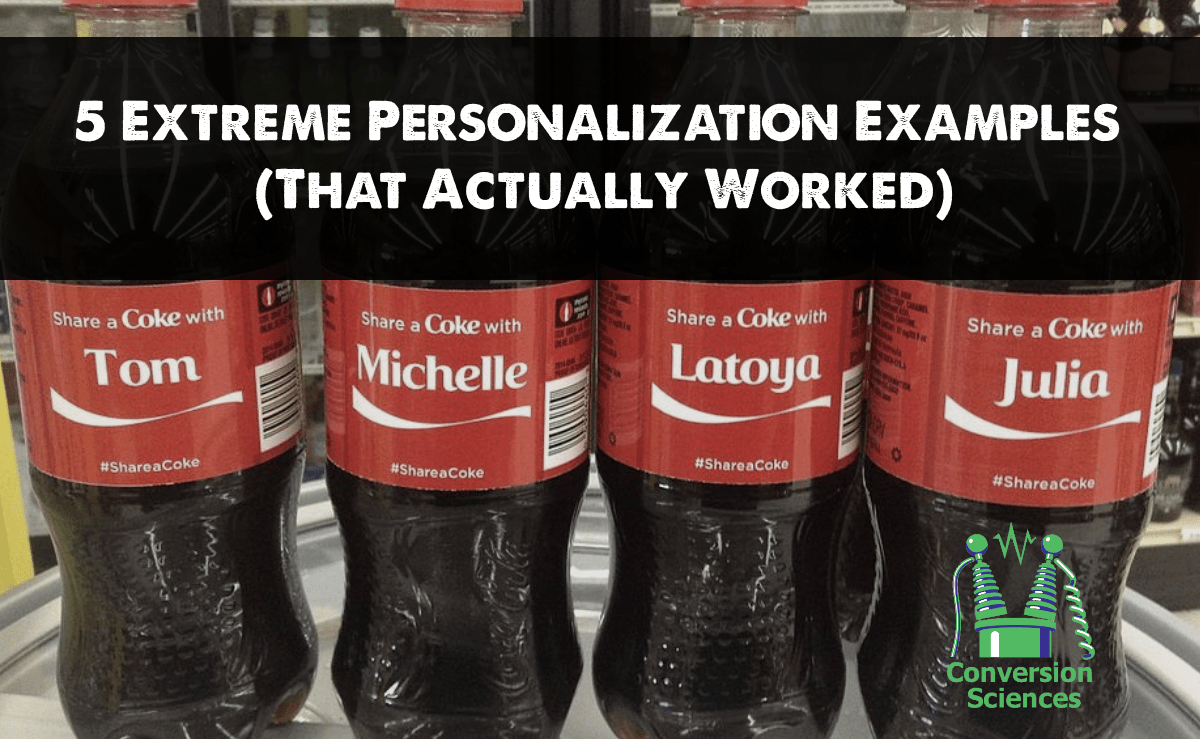 5 Extreme Personalization Examples That Actually Worked  Conversion Sciences