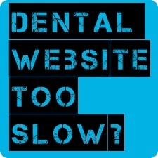 Your dental practice website is too slow! (probably)