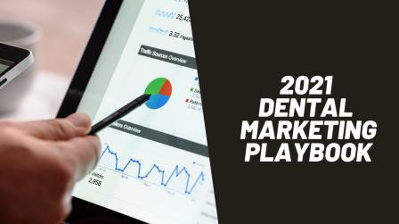 2021 Dental Marketing Playbook!