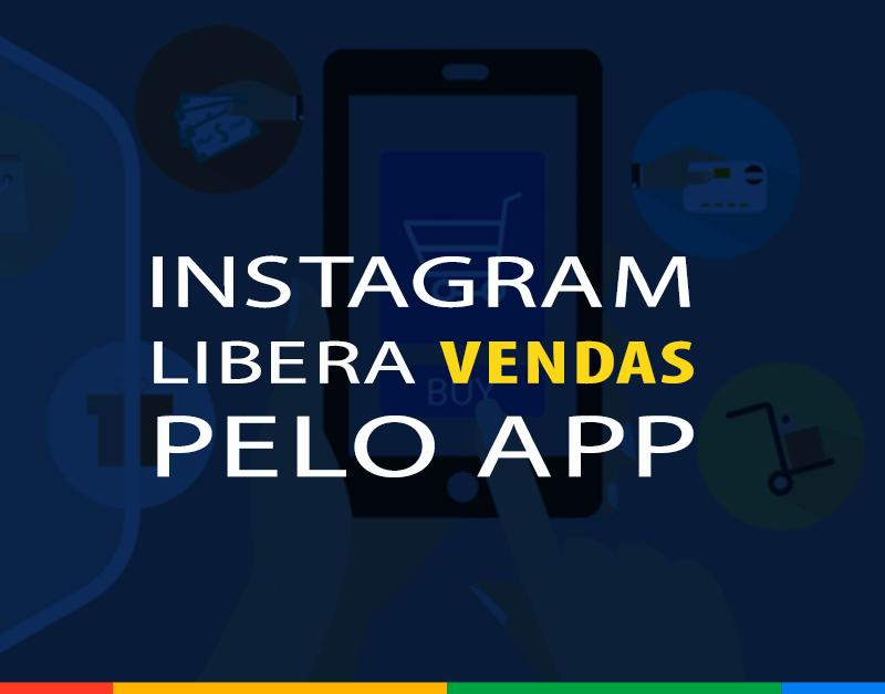 Instagram libera vendas pelo aplicativo