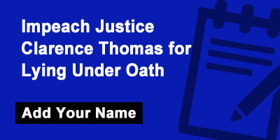 Impeach Justice Clarence Thomas for Lying Under Oath