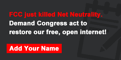 FCC just killed Net Neutrality. Demand Congress act to restore our free, open internet!