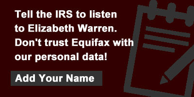 Tell the IRS to listen to Elizabeth Warren. Don't trust Equifax with our personal data!