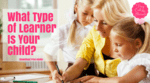 What type of learner is your child  (1)