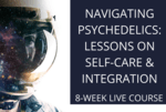 Navigating psychedelics  lessons on self care   integration %281%29