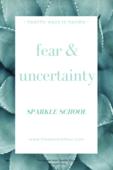 Fear uncertainty