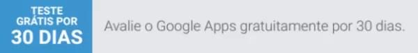 Avalie o Google Apps Gratuitamente