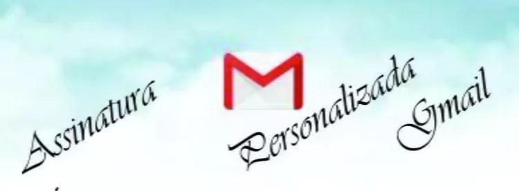 Como criar assinatura personalizada de e-mail no Gmail