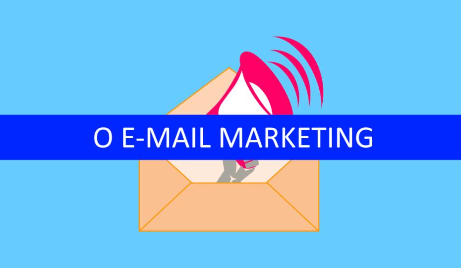 E-mail Marketing: 8 motivos para utilizá-lo na sua campanha