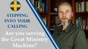 Are You Serving The Great Ministry Machine?