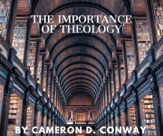 The Importance of Theology