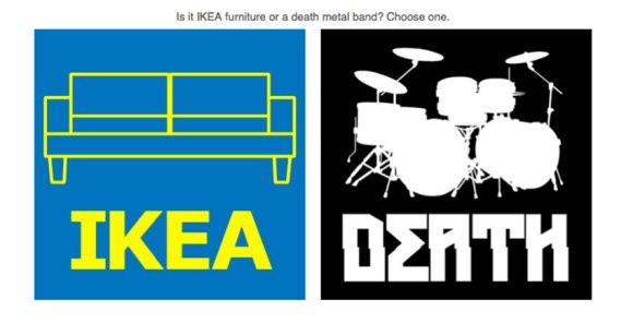 Is het iets van Ikea of een deathmetalband?