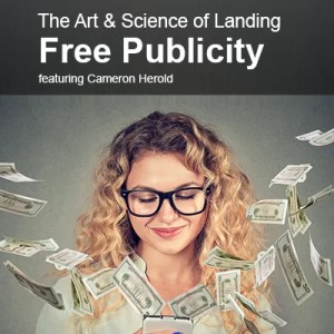 Master The Art And Science of Landing Free Publicity featuring Cameron Herold - Video Tools from the COO Alliance