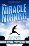 The Miracle Morning for Entrepreneurs - Cameron Herold and Hal Elrod