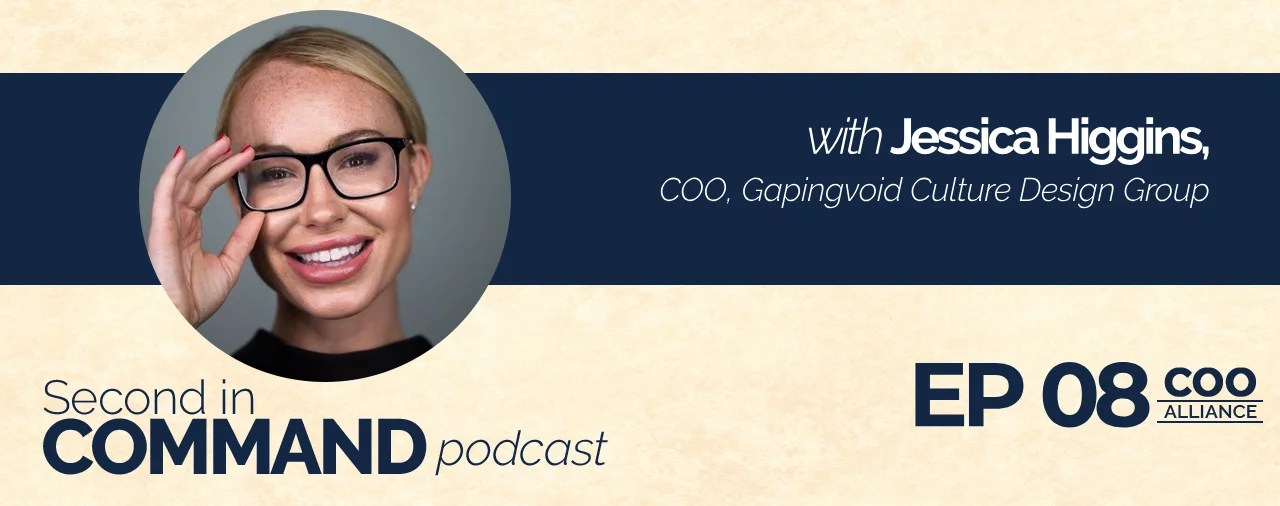 Ep. 08 - Gapingvoid COO, Jessica Higgins