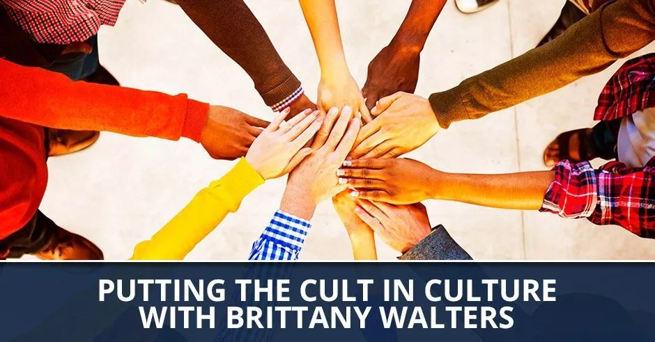 Ep. 12 - Putting The Cult In Culture with Brittany Walters