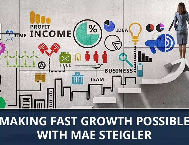 Ep  14 - Making Fast Growth Possible with Mae Steigler