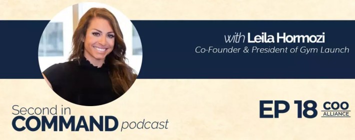 Second In Command Podcast - Leila Hormozi (COO Alliance)