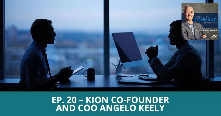 Ep. 20 - Kion Co-Founder & COO Angelo Keely