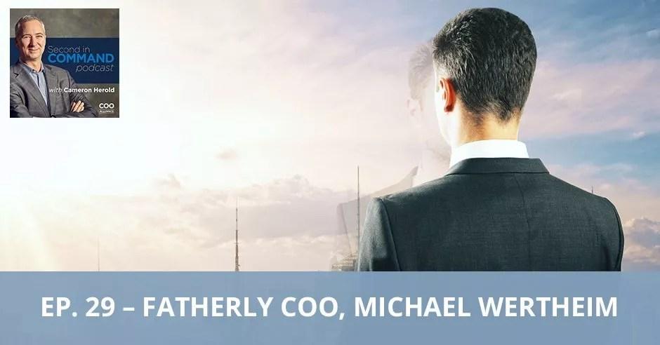 Ep. 29 - Fatherly COO, Michael Wertheim
