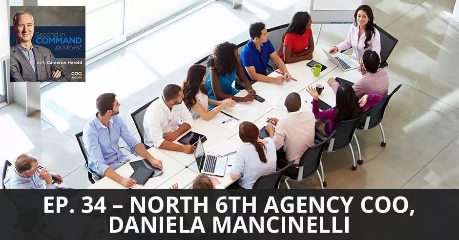 Ep. 34 - North 6th Agency COO, Daniela Mancinelli