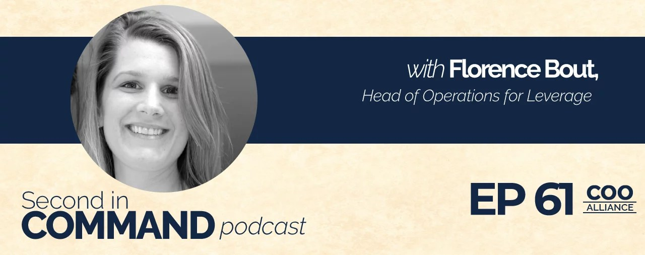 Ep. 61 - Leverage Head of Operations, Florence Bout