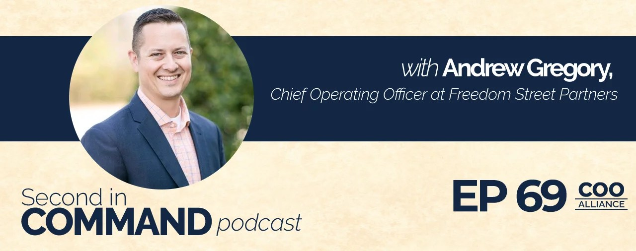 Ep. 69 - Freedom Street Partners COO, Andrew Gregory
