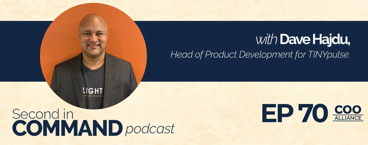 Ep. 70 - TINYpulse Head of Product Development, Dave Hajdu