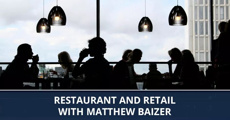 Ep. 76 - Restaurant And Retail With Matthew Baizer