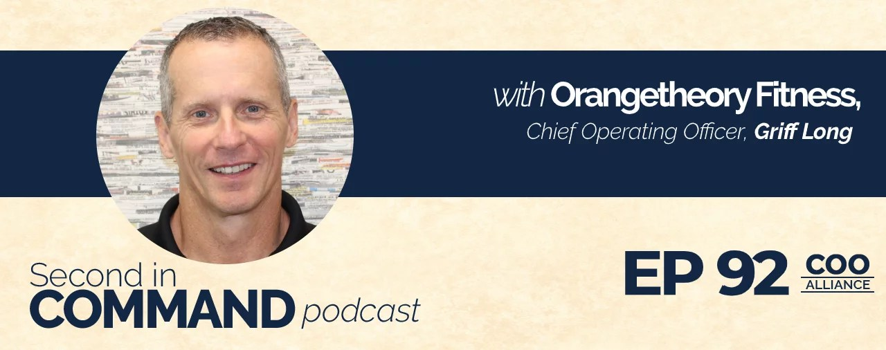 Ep. 92 - Orangetheory Fitness COO, Griff Long