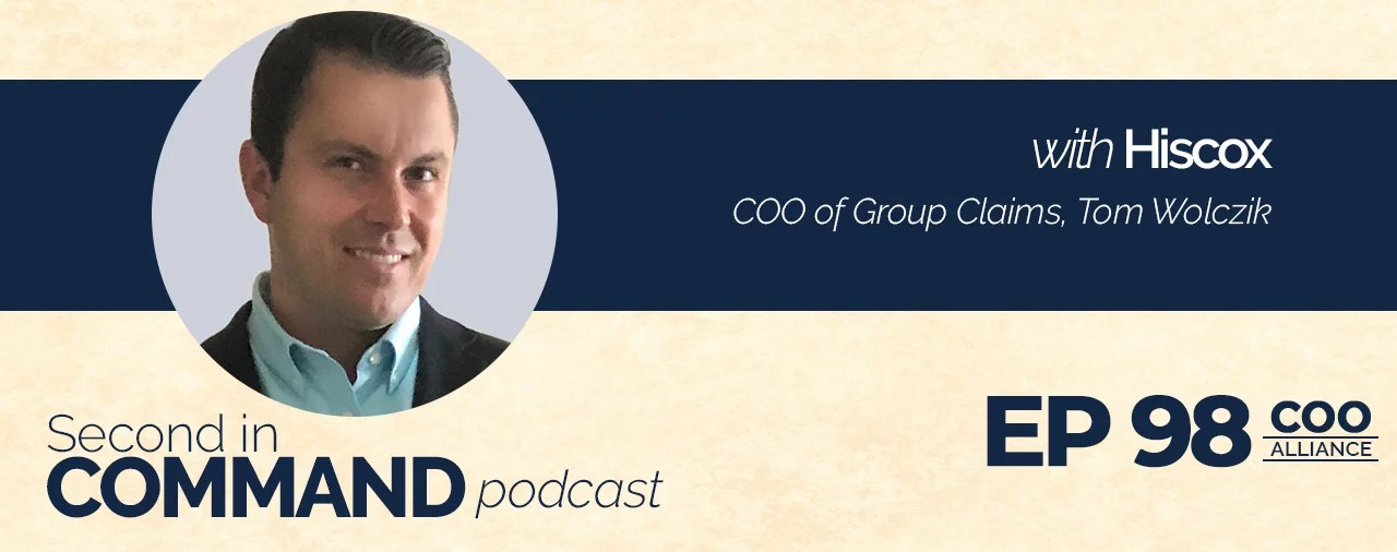 Ep. 98 - Hiscox COO of Group Claims, Tom Wolczik