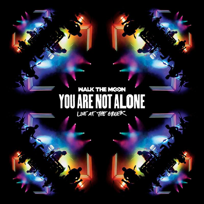 """WALK THE MOON Releases Live Album """"You Are Not Alone"""""""