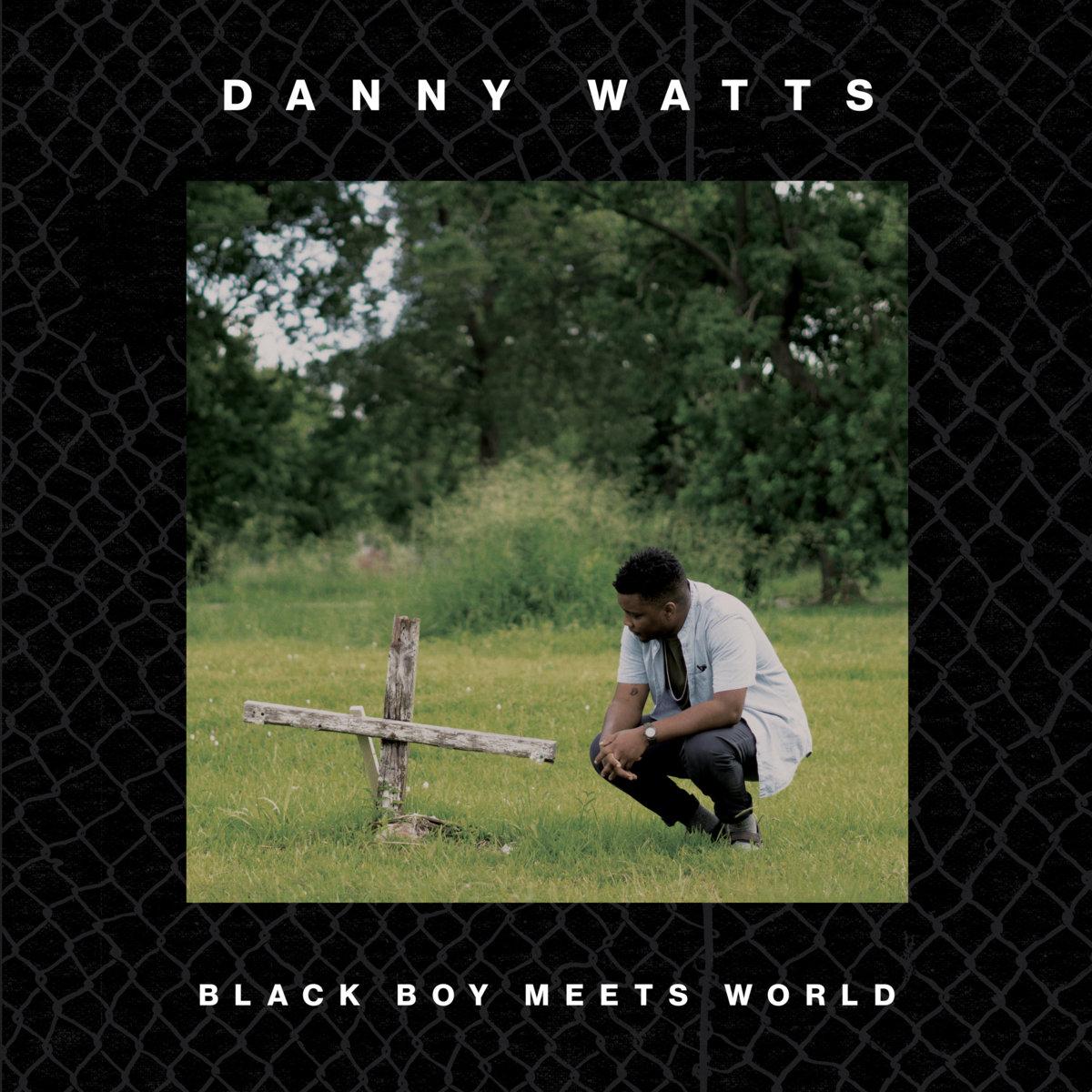 "Album Review: Danny Watts' ""Black Boy Meets World"""