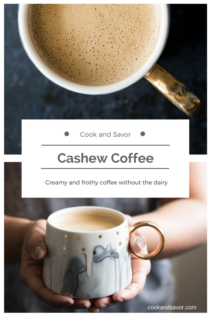 Cashew Coffee - Creamy and frothy coffee without the dairy | cookandsavor.com