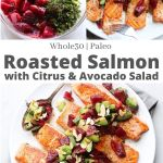 "Pinterest Graphic showing photos of finished dish with the text ""Whole30, Paleo Roasted Salmon with Citrus Avocado Salad"""