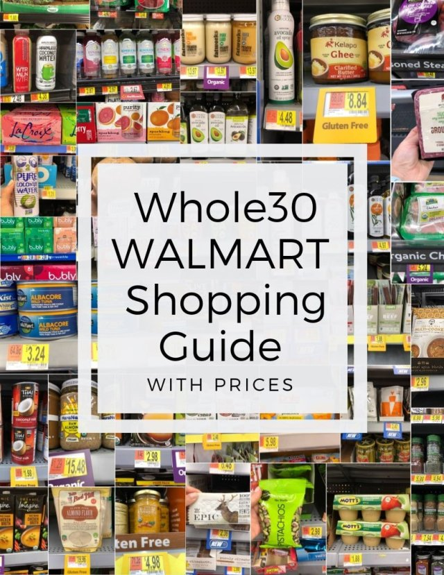 """A collage of photos of many different grocery items available at Walmart with the text, """"Whole30 Walmart Shopping Guide with Prices"""""""