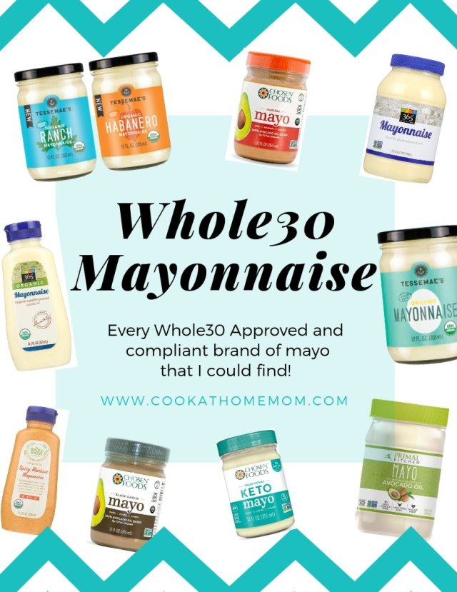 "A collage of all the different jars and bottles of Whole30 compliant mayonnaise brands, with the text, ""Whole30 Mayonnaise. Every Whole30 Approved and compliant brand I could find! Cookathomemom.com"" with a blue border."