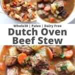 "Collage of images of the finished beef stew with the words ""Whole30, Paleo, Dairy Free Dutch Oven Beef Stew"" for Pinterest"