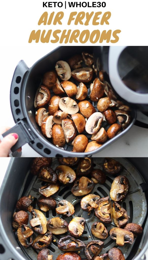 """Pinterest graphic with a collage showing the mushrooms cooking with the words """"Keto, Whole30 Air Fryer Mushrooms."""""""