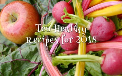 Ten Healthy Recipes for your 2018 New Year's Resolution